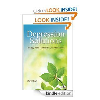 Depression Solutions Therapy, Natural Treatments or Medication? eBook Maria Lloyd Kindle Store