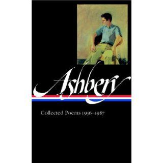 John Ashbery Collected Poems, 1956 1987 (Library of America, No. 187) John Ashbery, Mark Ford 9781598530285 Books