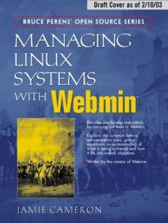 Managing Linux Systems with Webmin System Administration and Module Development Jamie Cameron 0076092023432 Books