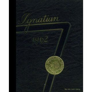 (Reprint) 1962 Yearbook St. Ignatius High School, Cleveland, Ohio St. Ignatius High School 1962 Yearbook Staff Books
