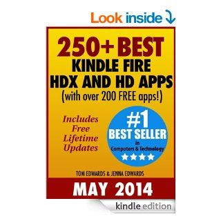 250+ Best Kindle Fire HDX and HD Apps for the New Kindle Fire Owner (Over 200 FREE APPS) eBook Tom Edwards, Jenna Edwards Kindle Store