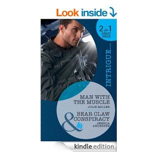Man with the Muscle / Bear Claw Conspiracy (Mills & Boon Intrigue) (Bodyguard of the Month   Book 12) Man with the Muscle / Bear Claw Conspiracy   Kindle edition by Julie Miller, Jessica Andersen. Romance Kindle eBooks @ .