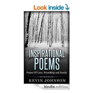 Inspirational Poems Poems Of Love, Friendship and Family eBook Kevin Johnson Kindle Store