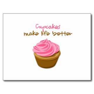 Cupcakes Make Life Better Post Cards