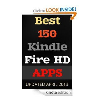 Best 150 Kindle Fire HD Apps Enjoy Life With Kindle Fire HD Updated April 2013 eBook Linda F Thompson Kindle Store