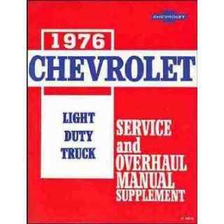 1976 CHEVROLET LIGHT TRUCK & PICKUP REPAIR SHOP, OVERHAUL & SERVICE MANUAL. Covers C & K Series stake, van, Blazer, Suburban, step van. forward control P chassis, half ton, three quarter ton, one ton, two wheel drive and four wheel drive GM B