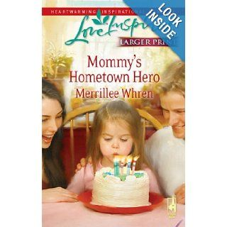 Mommy's Hometown Hero (The Dalton Brothers, Book 2) (Larger Print Love Inspired #477) Merrillee Whren 9780373813919 Books