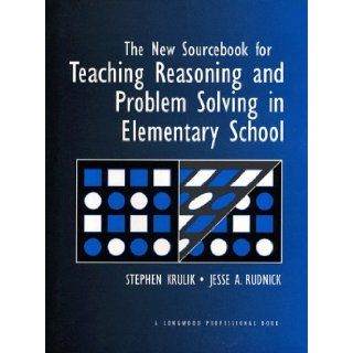 New Sourcebook for Teaching Reasoning and Problem Solving in Elementary Schools, The Stephen Krulik, Jesse A. Rudnick 9780205148264 Books