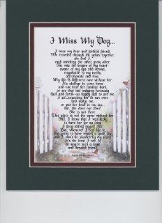 """I Miss My Dog"" (Female) Touching 8x10 Poem. The Verse Addresses Loss of Your Dog. Double matted Dark Green / Burgundy.   Loss Of Pet Gifts"
