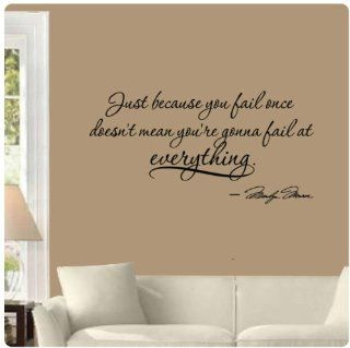 Just because you fail once doesn't mean you're gonna fail at everything by Marilyn Monroe Wall Decal Sticker Art Mural Home D�cor Quote   Wall Decor Stickers