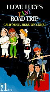 I Love Lucy's Zany Road Trip   California Here We Come (Part 1 of 2 3 Tapes)[VHS] Lucille Ball, Desi Arnaz, Vivian Vance, William Frawley, Kathryn Card, Elizabeth Patterson, Joseph A. Mayer, Michael Mayer, Johnny Jacobs, Richard Keith, Bennett Green