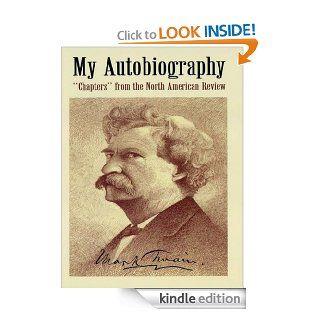 "My Autobiography ""Chapters"" from the North American Review eBook Mark Twain Kindle Store"