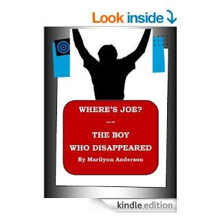 WHERE'S JOE?  ~~ THE BOY WHO DISAPPEARED ~~ Science Fiction ~~ Easy Chapter Books for Older Kids ~~ Second Grade Vocabulary  Interest Level Grades 5 and UP eBook Marilynn Anderson Kindle Store