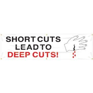 "Accuform Signs MBR848 Reinforced Vinyl Motivational Safety Banner ""SHORT CUTS LEAD TO DEEP CUTS"" with Metal Grommets, 28"" Width x 8' Length, Black/Red on White Industrial Warning Signs"