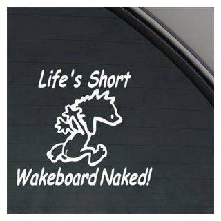 Life's Short Wakeboard Naked Decal Boating Car Sticker Automotive