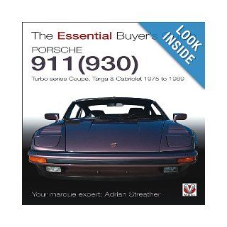 Porsche 930 Turbo & 911 (930 ) Turbo Coupe, Targa, Cabriolet, Classic & Slant Nose Models (The Essential Buyer's Guide) Adrian Streather 9781845844219 Books