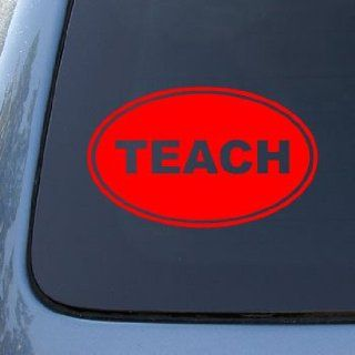 TEACH EURO OVAL   Teacher   Vinyl Car Decal Sticker #1750  Vinyl Color Red Automotive