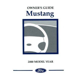 2000 Ford Mustang Owners Manual User Guide Reference Operator Book Fuses Fluids Automotive