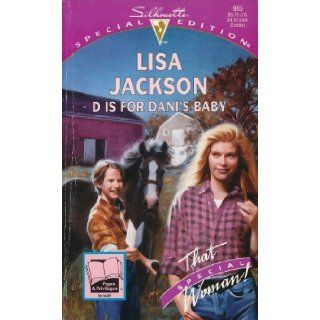 D Is For Dani's Baby (That Special Woman/Love Letters) (Silhouette Special Edition, No 985) Lisa Jackson 9780373099856 Books