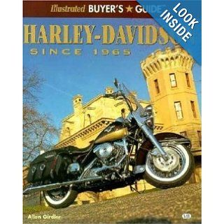 Harley Davidson Since 1965 (Illustrated Buyer's Guide) Allan Girdler 9780760303832 Books