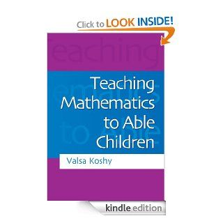 Teaching Mathematics to Able Children eBook Valsa Koshy Kindle Store