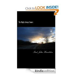 The Night Always Comes   Kindle edition by Paul John Hausleben. Literature & Fiction Kindle eBooks @ .