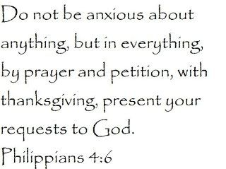 Do not be anxious about anything, but in everything, by prayer and petition, with thanksgiving, present your requests to God. Philippians 46   Wall and home scripture, lettering, quotes, images, stickers, decals, art, and more   Wall Decor Stickers