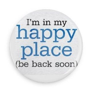 Funny Magnets; I'm In My Happy Place (Be Back Soon) 1.5 Inch Refrigerator Magnet Inch Magnet Kitchen & Dining