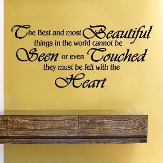 The best and most beautiful things in the world cannot be seen or even touched they must be felt with the heart Vinyl Wall Decals Quotes Sayings Words Art Decor Lettering Vinyl Wall Art Inspirational Uplifting  Nursery Wall Decor  Baby