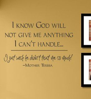 I know God will not give me anything I can't handle I just wish he didn't trust me so much Vinyl Wall Decals Quotes Sayings Words Art Decor Lettering Vinyl Wall Art Inspirational Uplifting  Nursery Wall Decor  Baby