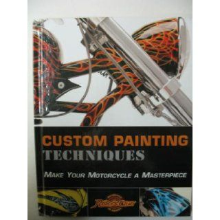 Custom Painting Techniques Make Your Motorcycle A Masterpiece (Motorcycle Riders Club of America) 9781581593860 Books