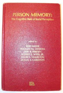Person Memory The Cognitive Basis of Social Perception (9780898590241) Reid Hastie, etc. Books