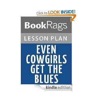 Even Cowgirls Get the Blues by Tom Robbins Lesson Plans eBook BookRags Kindle Store
