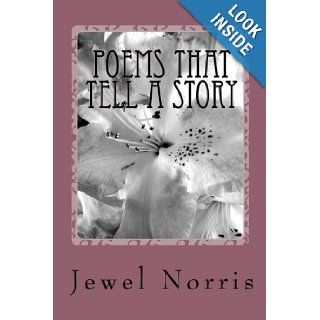 Poems That Tell A Story By Jewel Norris Jewel Virginia Norris, Sandra M. Holifield 9781449900755 Books