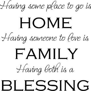 HAVING SOME PLACE TO GO IS HOME HAVING SOMEONE TO LOVE IS FAMILY HAVING BOTH IS A BLESSING Inspirational Nursery Vinyl Wall Art Vinyl Wall Art Saying Quote Decal Graphics Matte Black   Wall Decor Stickers