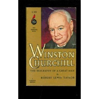 Winston Churchill the Biography of a Great Man Robert Lewis Taylor Books