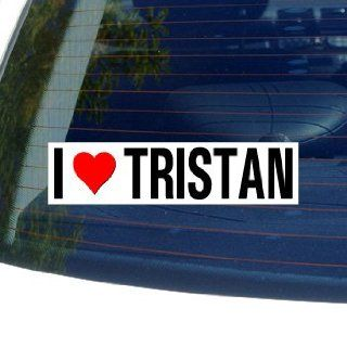 I Love Heart TRISTAN   Window Bumper Sticker Automotive