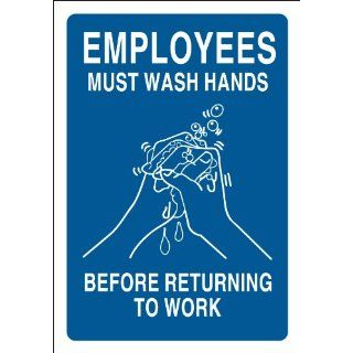 "Brady 47638 Plastic, 10"" X 7"" Sign, Legend, ""Employees Must Wash Hands Before Returning To Work (W/Picto)"" Industrial Warning Signs"