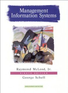 Management Information Systems (8th Edition) Raymond McLeod, George Schell 9780130192370 Books
