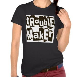 TROUBLEMAKER funny tshirt graphic tee shirt women
