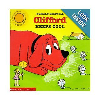 Clifford Keeps Cool (Clifford the Big Red Dog) Norman Bridwell 9780613169110  Children's Books