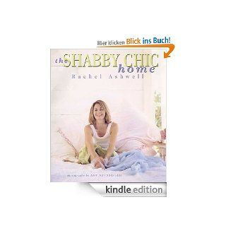 The Shabby Chic Home eBook Rachel Ashwell Kindle Shop
