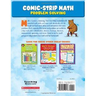 Comic Strip Math Problem Solving 80 Reproducible Cartoons With Dozens and Dozens of Story Problems That Motivate Students and Build Essential Math Skills (9780545195713) Dan Greenberg Books