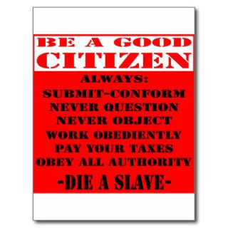 Be A Good Citizen and Die A Slave Post Cards