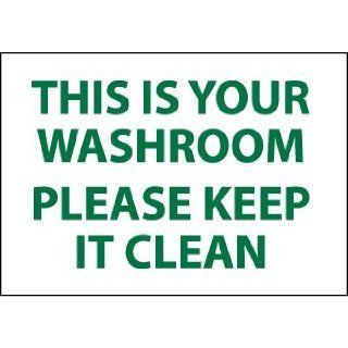 "NMC M508R Housekeeping Sign, Legend ""THIS IS YOUR WASHROOM PLEASE KEEP IT CLEAN"", 10"" Length x 7"" Height, Rigid Polystyrene Plastic, Green on White Industrial Warning Signs"