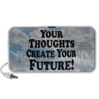 Your Thoughts Create Your Future   Multi Products Notebook Speaker
