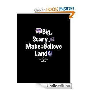 Big, Scary, Make Believe Land   Kindle edition by Jason Nelson, Andy Kahl. Science Fiction, Fantasy & Scary Stories Kindle eBooks @ .