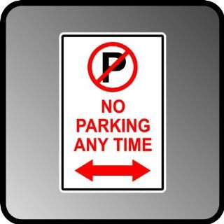 "No Parking Anytime Arrow Pointing to Both Direction High Quality Aluminum .40"" Thick Sign 12"" X 18"" Industrial Warning Signs"