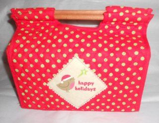 Happy Holidays Cloth Baked Goods Gift ContainerHolds bread pan size pan, 10 x 4 1/2 x 9, red & green with Holiday Bird on the Front. Has 2wood Rod handles, 2 velcro Closures and 1 Tie Closure  Other Products