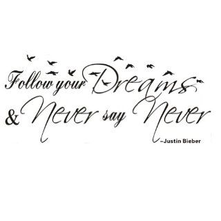 Justin Bieber Follow Your Dreams and Never Say Never. Cute Music Wall Art Wall Sayings Quotes DIY Removable Wall Sticker Decal Baby Nursery Room Decoe   Childrens Wall D??cor